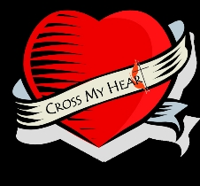 Cross my heart I won't tell a lie!